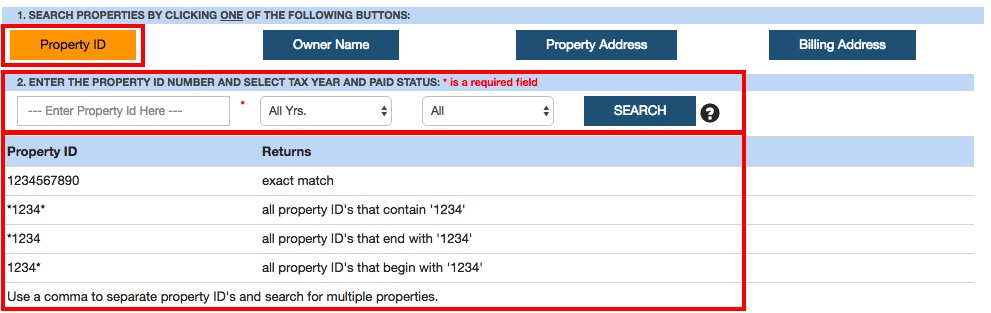 This image highlights the form input components (i.e. Highlighted property id button, property id text input, drop down years form input and drop down paid or unpaid form control. Additionally, the image shows the search button to be used to submit the search along with an image with a question mark to click if they wish to view rules governing what to key in for property id and how to use an asterix for a wildcard search. )