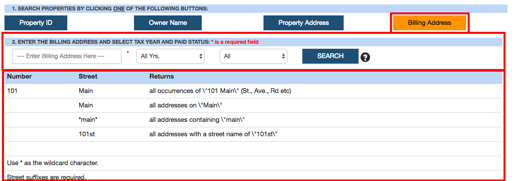 This image highlights the form input components (i.e. Highlighted billing address button, billing address text input, drop down years form input and drop down paid or unpaid form control. Additionally, the image shows the search button to be used to submit the search along with an image with a question mark to click if they wish to view rules governing what to key in for billing address and how to use an asterix for a wildcard search. )